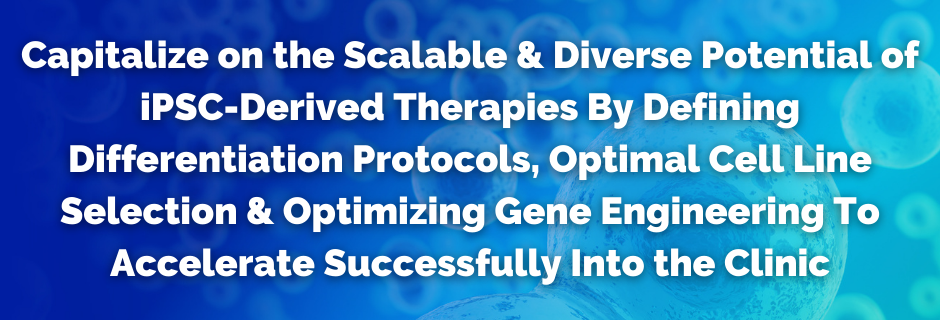 iPSC-Derived Cell Therapies Summit